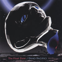 The Float Zone — Dino Pacifici
