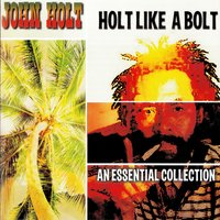Holt Like A Bolt — John Holt