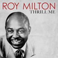 Thrill Me — Roy Milton