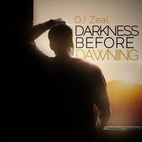 Darkness Before Dawning — Dj Zeal