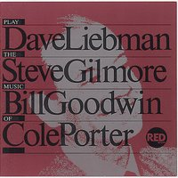 Plays The Music Of Cole Porter — Dave Liebman, Steve Gilmore, Bill Goodwin