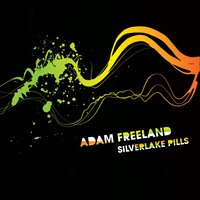 Silverlake Pills — Adam Freeland