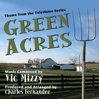 "Theme from the TV Series ""Green Acres"" (feat. Charles Fernandez) — Vic Mizzy, Charles Fernandez"