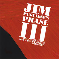 Jim Pugliese's Phase III - Live at Issue Project Room NYC — Jim Pugliese
