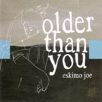 Older Than You — Eskimo Joe
