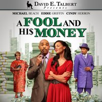 A Fool and His Money — Eddie Griffin, Ann Nesby, Michael Beach, Mishon Ratliff, Chyna Layne, Cindy Herron-Braggs