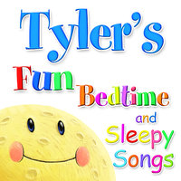 Fun Bedtime and Sleepy Songs For Tyler — Eric Quiram, Julia Plaut, Michelle Wooderson, Ingrid DuMosch, The London Fox Players