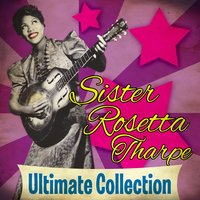 Ultimate Collection — Sister Rosetta Tharpe
