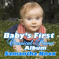 Baby's First Classical Piano Album — Samantha Knox