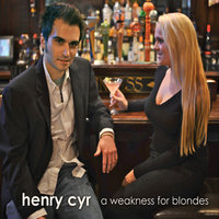 A Weakness for Blondes — Henry Cyr