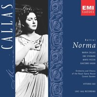 Bellini: Norma — Maria Callas, Orchestra of the Royal Opera House, Covent Garden, Chorus of the Royal Opera House, Covent Garden, Vittorio Gui, Chorus of the Royal Opera House, Covent Garden, Orchestra Of The Royal Opera House, Винченцо Беллини