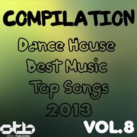 Compilation Dance House Best Music Top Songs 2013, Vol. 8 — сборник