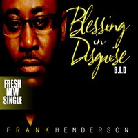 Blessing in Disguise — Frank Henderson