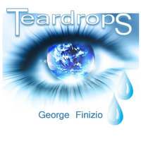 Teardrops — George Finizio