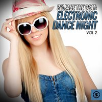 Release the Beat: Electronic Dance Night, Vol. 2 — сборник