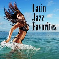 Latin Jazz Favorites — сборник
