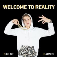 Welcome to Reality — Baylor Barnes