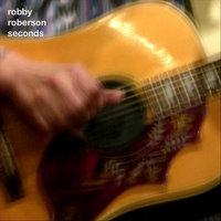 Seconds — Robby Roberson