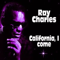 Carlifornia, I Come — R. Charles