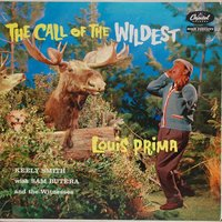 The Call Of The Wildest — Louis Prima, Keely Smith, Sam Butera & The Witnesses