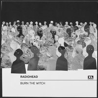 Burn the Witch — Radiohead
