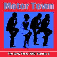 Motor Town: The Early Years 1962, Volume 8 — сборник