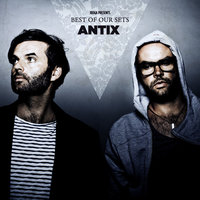 Antix - Best Of Our Sets — сборник