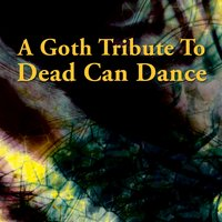 A Goth Tribute To Dead Can Dance — сборник