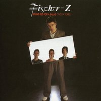 Going Red For A Salad (UA Years 79 - 82) — Fischer-z