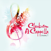 Clarkston a Cappella, Vol. 1 — Clarkston a Cappella
