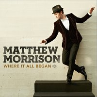 Where It All Began — Matthew Morrison