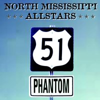 51 Phantom — North Mississippi Allstars
