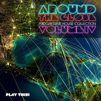 Around The Globe, Vol. 4 - Progressive House Collection — сборник