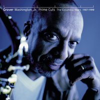 Prime Cuts - The Columbia Years: 1987-1999 — Grover Washington, Jr.