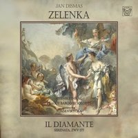 Zelenka: Il diamante — Adam Viktora, Inegal Ensemble, Prague Baroque Solists, Adam Viktora, Inegal Ensemble, Prague Baroque Solists