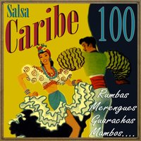 Salsa Caribe 100 Rumbas, Merengues, Guarachas, Mambos... — сборник