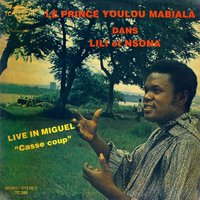 "Lili Et Nsona, Live in Miguel ""Casse Coup"" — Youlou Mabiala"