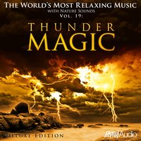 The World's Most Relaxing Music with Nature Sounds, Vol.19: Thunder Magic — Global Journey