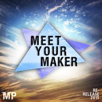 Meet Your Maker (Re-Release) — Matthew Parker
