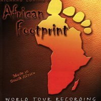 African Footprint - World Tour Recording — Full Company, African Footprint - World Tour Cast, African Footprint - Original Cast