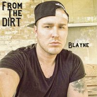 From the Dirt — Blayne