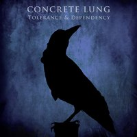 Tolerance & Dependency — Concrete Lung
