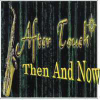 After Touch Then And Now — After Touch Band