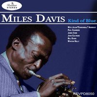 Miles Davis - Kind of Blue — Miles Davis, John Coltrane, Bill Evans, Paul Chambers, Wynton Kelly, James Cobb