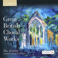 Great British Choral Works — Георг Фридрих Гендель, The Sixteen, Harry Christophers