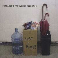 Lost & Found — Tom Abbs & Frequency Response