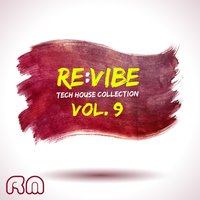 Re:vibe - Tech House Collection, Vol. 9 — сборник