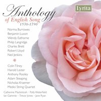 Anthology of English Song 1530-1790 — John Wilson, Thomas Arne, Richard Edwards, James Hook, Henry Lawes