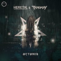 October — Heretik, Treachery, Heretik & Treachery