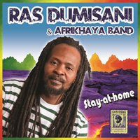 Stay at Home - Single — Ras Dumisani & Afrikhaya Band